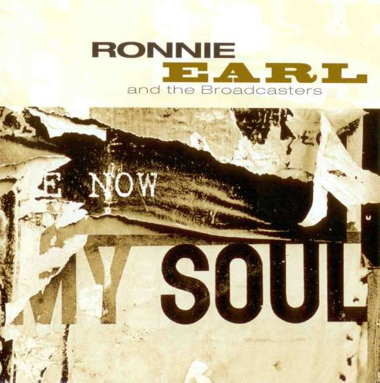 Ronnie Earl and the Broadcasters – Now My Soul (2004)
